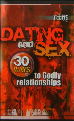Dating and Sex: 30 Ways to Godly: LifeWay Christian Stores