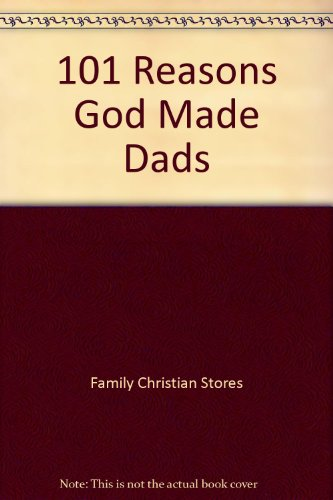 9781583344101: 101 Reasons God Made Dads