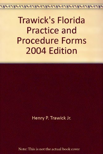 9781583361917: Trawick's Florida Practice and Procedure Forms 2004 Edition