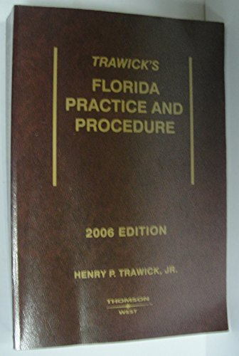 Trawick's Florida Practice & Procedure (2006 Edition): Jr. Henry P.