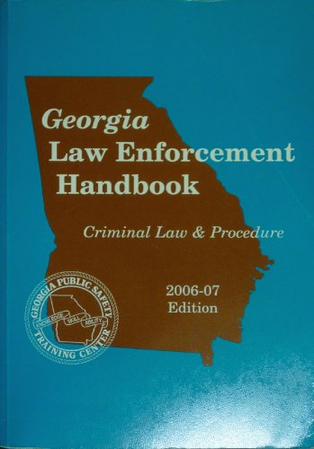 Georgia Law Enforcement Handbook Criminal Law 7: Georgia Public Safety