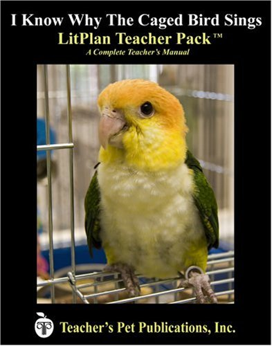 9781583371756: I Know Why the Caged Bird Sings LitPlan - A Novel Unit Teacher Guide With Daily Lesson Plans (LitPlans on CD)