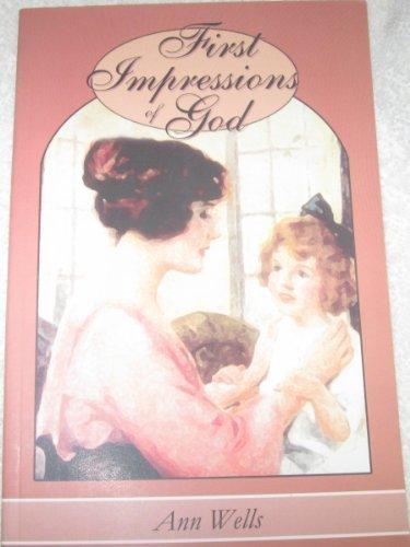 First Impressions of God: Wells, Ann R.