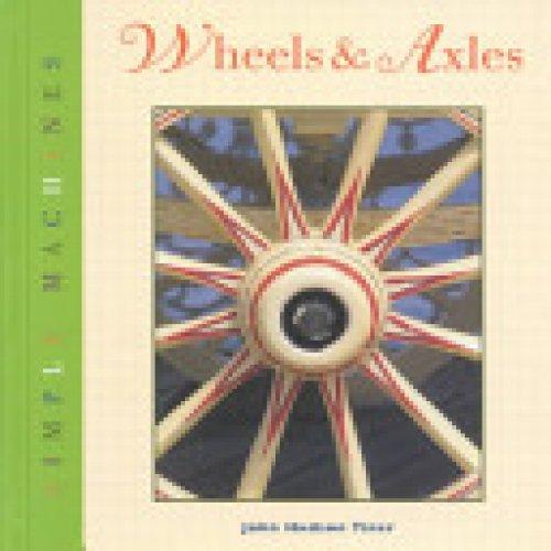 Wheels and Axles (Simple Machines (Lerner Classroom)): Tiner, John Hudson