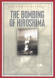 9781583402139: The Bombing of Hiroshima: August 6, 1945 (Dates with History)
