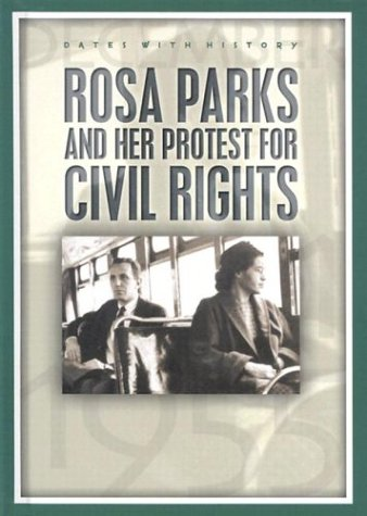 Rosa Parks and Her Protest for Civil: Philip Steele