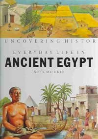 9781583402474: Everyday Life in Ancient Egypt (Uncovering History)