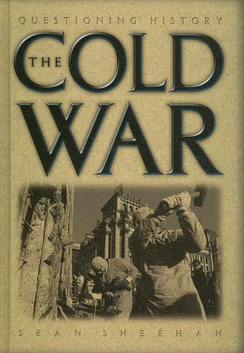 The Cold War (Questioning History): Sheehan, Sean