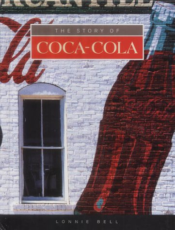 The Story of Coca-Cola (Built for Success): Bell, Lonnie