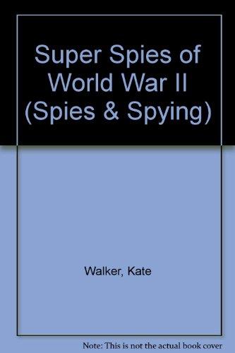 Super Spies of World War II (Spies: Kate Walker