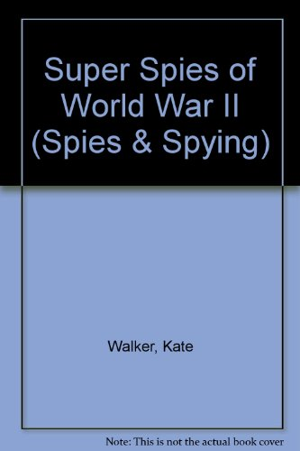 9781583403402: Super Spies of World War II (Spies & Spying)