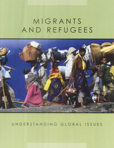 9781583403600: Migrants and Refugees (Understanding Global Issues)