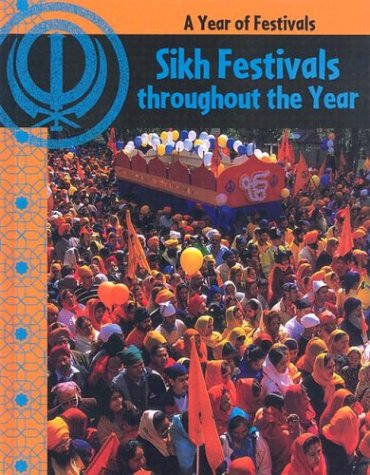 9781583403747: Sikh Festivals Throughout The Year (Year of Festivals)