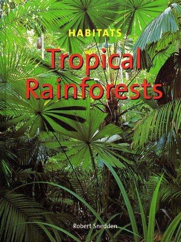Tropical Rainforests (Habitats)