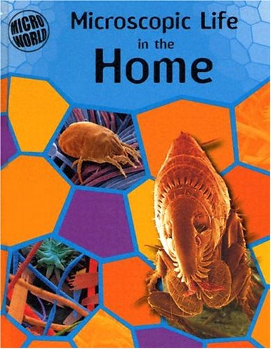 9781583404720: Microscopic Life in Your Home (Micro World)