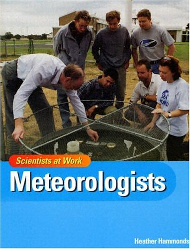 9781583405420: Meteorologists (Scientists at Work)