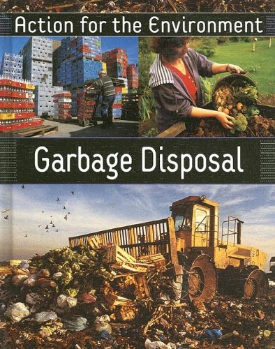9781583405956: Garbage Disposal (ACTION FOR THE ENVIRONMENT)