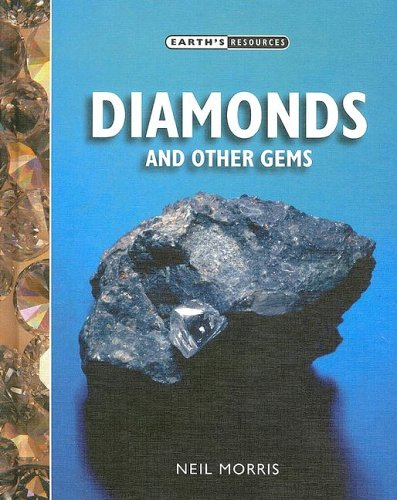 Diamonds And Other Gems (Earth's Resources): Neil Morris