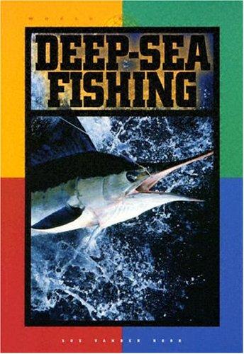 Deep-Sea Fishing (World of Sports (Smart Apple Media)): Sue Vander Hook