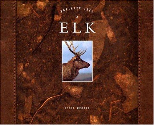9781583406823: Elk (Northern Trek)