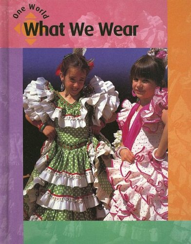 9781583406946: What We Wear (One World)