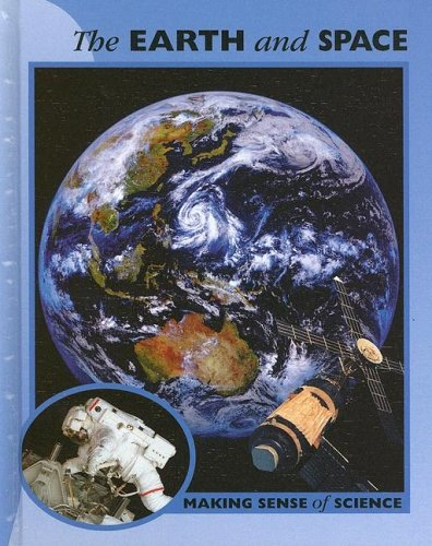 The Earth and Space (Making Sense of: Peter D. Riley