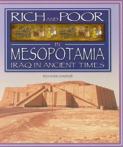 9781583407233: Rich & Poor in Mesopotamia: Iraq In Ancient Times (RICH AND POOR IN)