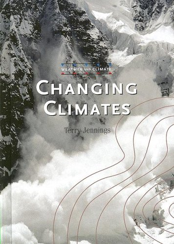 9781583407288: Changing Climates (Weather and Climate)
