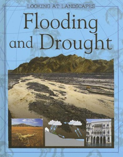 9781583407325: Flooding And Drought (LOOKING AT LANDSCAPES)