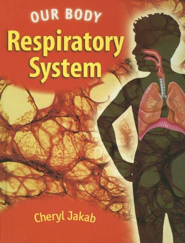 9781583407363: Respiratory System (Our Body)
