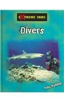 Divers (Big Buddy Books: Extreme Jobs): Hyland, Tony
