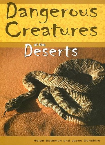 9781583407707: Dangerous Creatures Of The Deserts