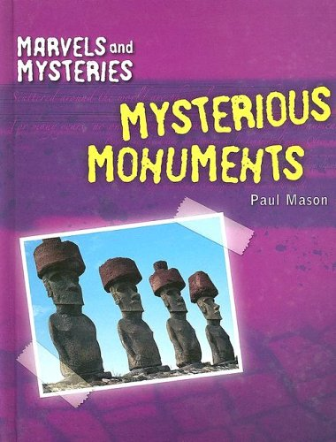 Mysterious Monuments (Marvels and Mysteries): Paul Mason