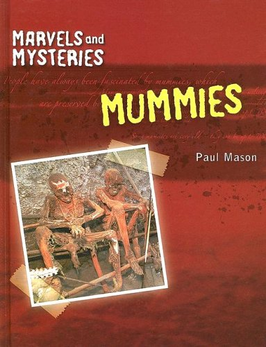 Mummies (Marvels and Mysteries): Paul Mason