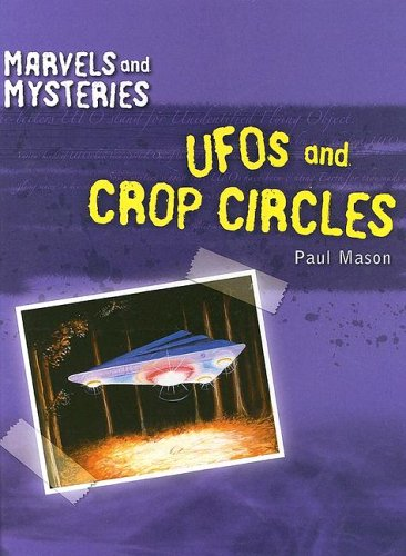 UFOs and Crop Circles (Marvels and Mysteries): Mason, Paul