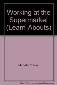 9781583408414: Working at the Supermarket (Learn-Abouts)