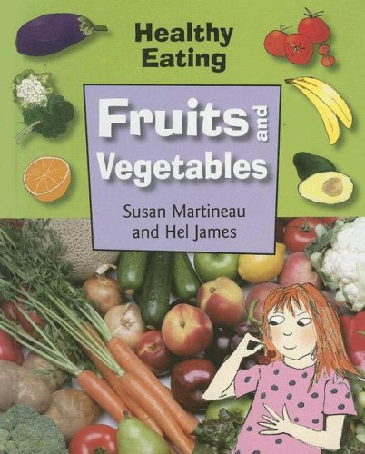 Fruit and Vegetables (Healthy Eating): Susan Martineau