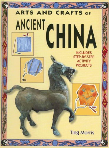 9781583409145: Arts And Crafts Of Ancient China (Arts & Crafts of the Ancient World)