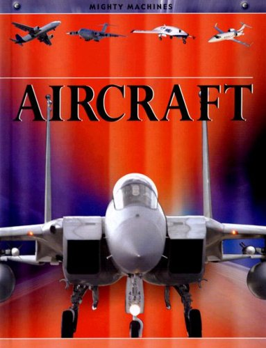 9781583409183: Aircraft (Mighty Machines)
