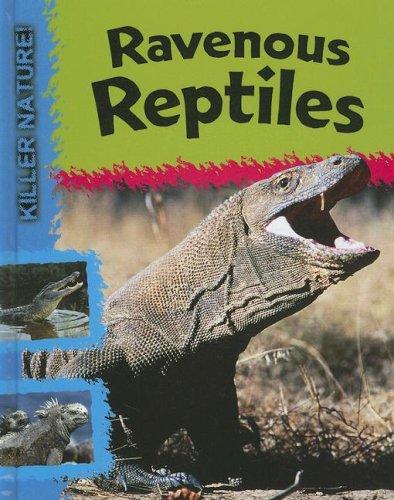 Ravenous Reptiles (Killer Nature!)