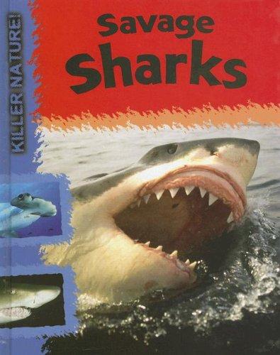 9781583409336: Savage Sharks (Killer Nature!)