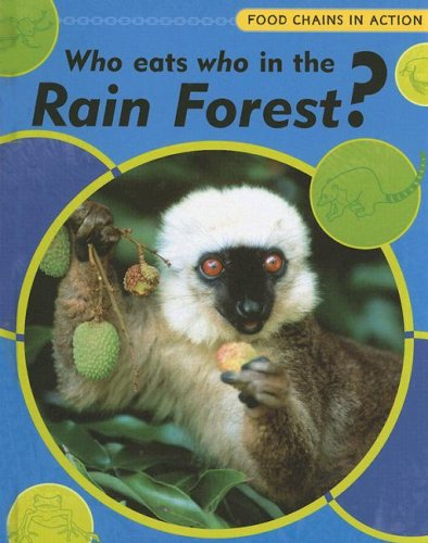 9781583409619: Who Eats Who in the Rainforest? (Food Chains in Action)
