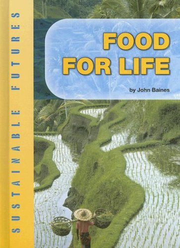 Food for Life (Sustainable Futures): Baines, John D.