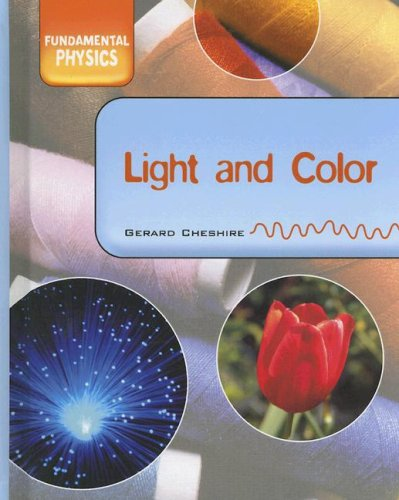 Light and Color (Fundamental Physics): Gerard Cheshire