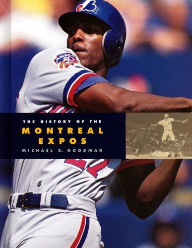 9781583412152: The History of the Montreal Expos (Baseball Series)