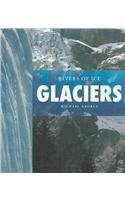 9781583412534: Glaciers: Rivers of Ice (Lifeviews)