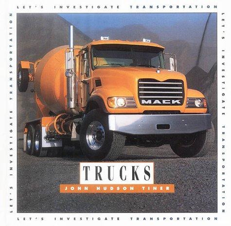 Trucks (Let's Investigate. Transportation): John Hudson Tiner