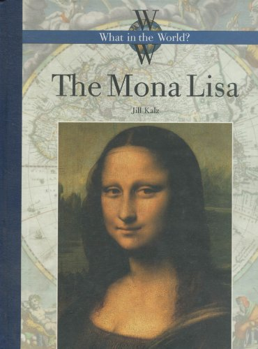 9781583412725: The Mona Lisa (What in the World?)