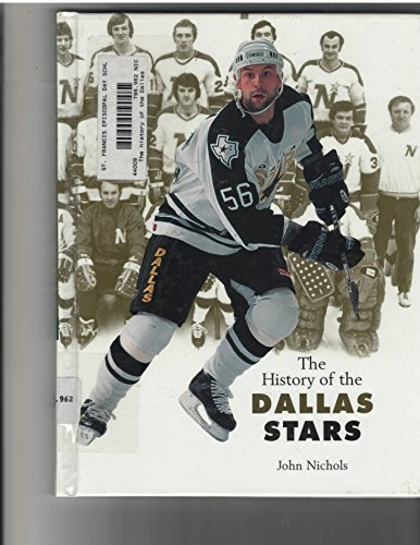 9781583412800: The History of the Dallas Stars (Stanley Cup Champions)