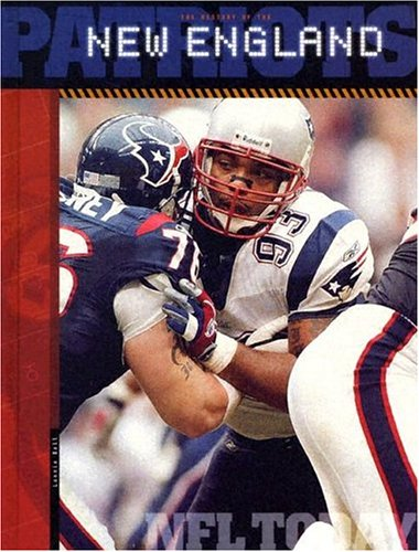 9781583413043: The History of the New England Patriots (NFL Today)